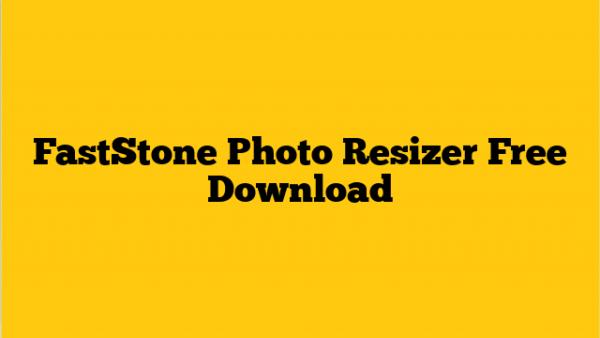 Descargar FastStone Photo Resizer